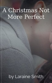 A Christmas Not More Perfect by Laraine Smith