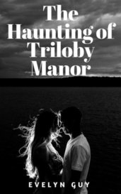 The Haunting of Triloby Manor by Evelyn Guy