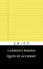 Quite by Accident by Lawrence Kinden