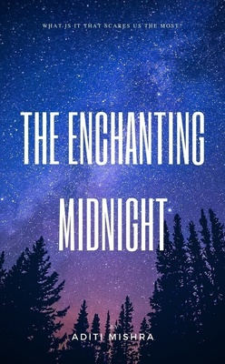 The Enchanting Midnight by Aditi Mishra