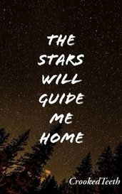 The Stars Will Guide Me Home by Crooked Teeth