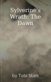 Sylverine's Wrath: The Dawn by Tobi Stark