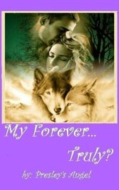 My Forever... Truly? (BK3) by Presley's Angel