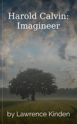 Harold Calvin: Imagineer by Lawrence Kinden