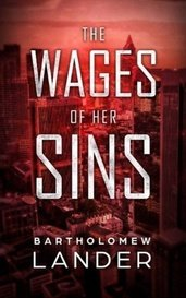 The Wages of Her Sins by BartholomewLander