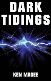Dark Tidings by Ken Magee