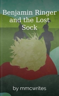 Benjamin Ringer and the Lost Sock by mmcwrites