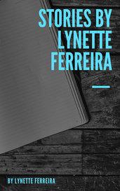 Stories by Lynette Ferreira by Lynette Ferreira