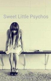 Sweet Little Psychos  by Rachel