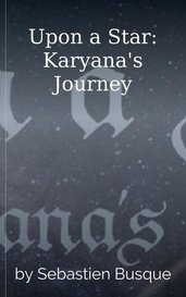 Upon a Star: Karyana's Journey by Sebastien Busque