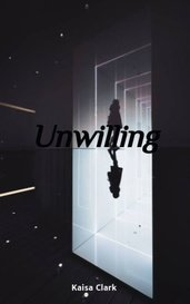 Unwilling by Kaisa Clark