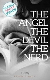 The Angel,The Devil,The Nerd by Artemis Wolf
