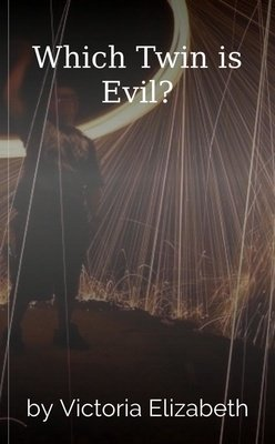 Which Twin is Evil? by Victoria Elizabeth