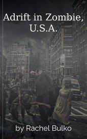 Adrift in Zombie, U.S.A. by Rachel Bulko
