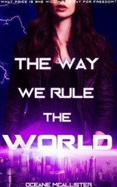 The Way We Rule The World by Oceane McAllister
