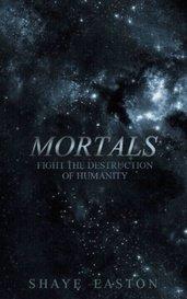 Mortals by Shaye