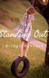 Standing Out by Bridget