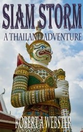 Siam Storm Series - Book 1 - A Thailand Adventure by stormwriter