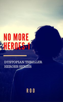 No More Heroes-=1 Dystopian Thriller Heroes Series by Roo