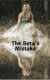 The Beta's Mistake by Stephanie Light