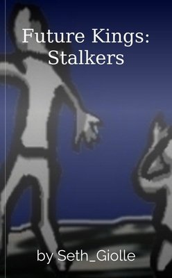 Future Kings: Stalkers by Seth_Giolle