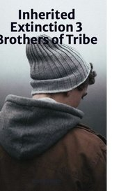 Inherited Extinction 3 Brothers of Tribe by Claire Booth