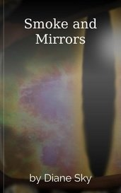 Smoke and Mirrors by Diane Sky