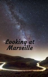 Looking at Marseille by Iris