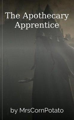 The Apothecary Apprentice by MrsCornPotato