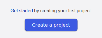Click the 'Create a project' button on your 'Projects' page