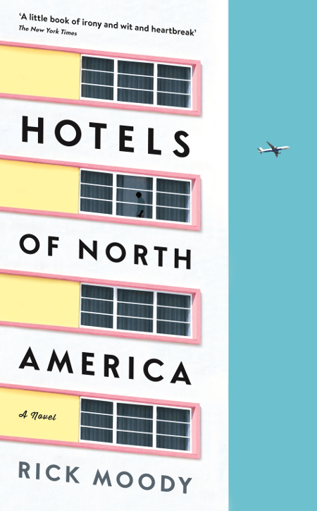 Hotels of North America by Rick Moody, published by Profile Books