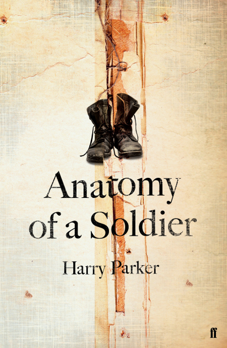 Harry Parker, Anatomy of a Soldier, publisher by Faber & Faber