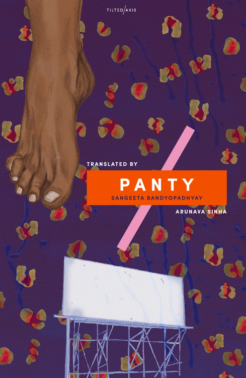 Panty by Sangeeta Bandyopadhyay, translated by Arunava Sinh, published by Tilted Axis