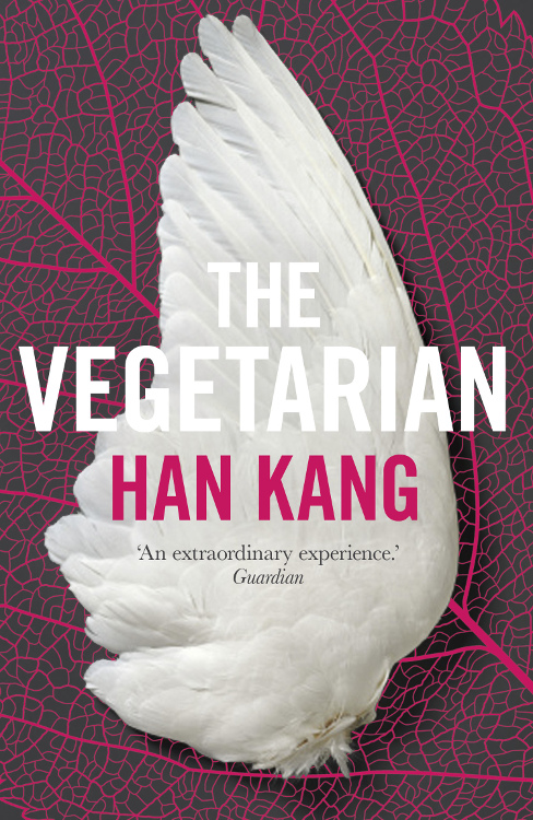 The Vegetarian by Han Kang, Translated by Deborah Smith, published by Portobello Books Ltd
