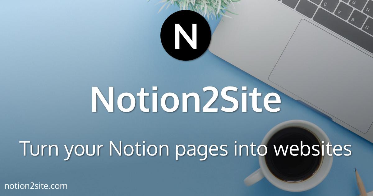 Notion2Site