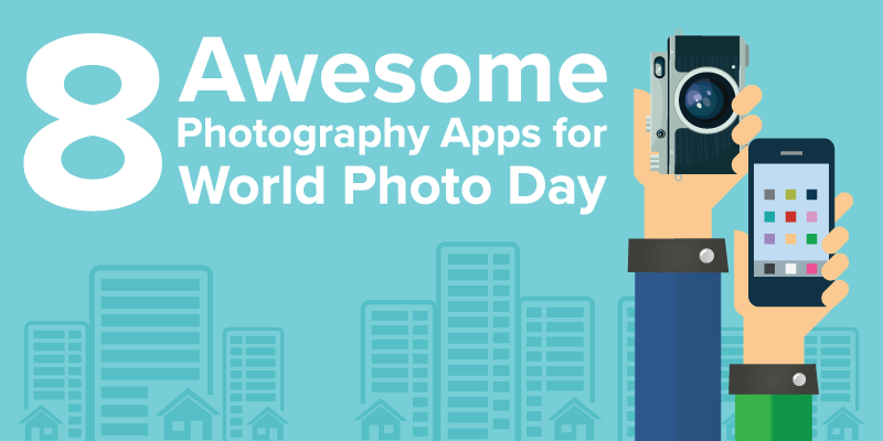 8 Awesome Photography Apps for World Photo Day