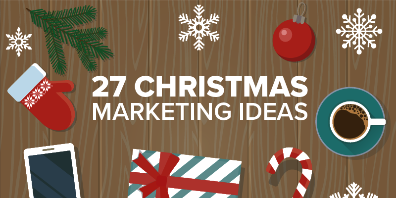 27 Christmas Marketing Ideas