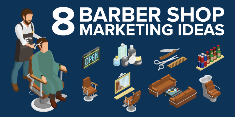 8 Barber Shop Marketing Ideas