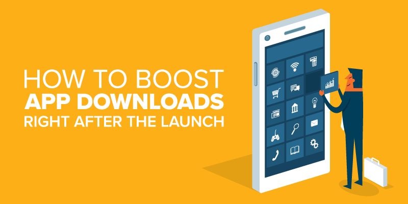 how to boost app downloads right after the launch