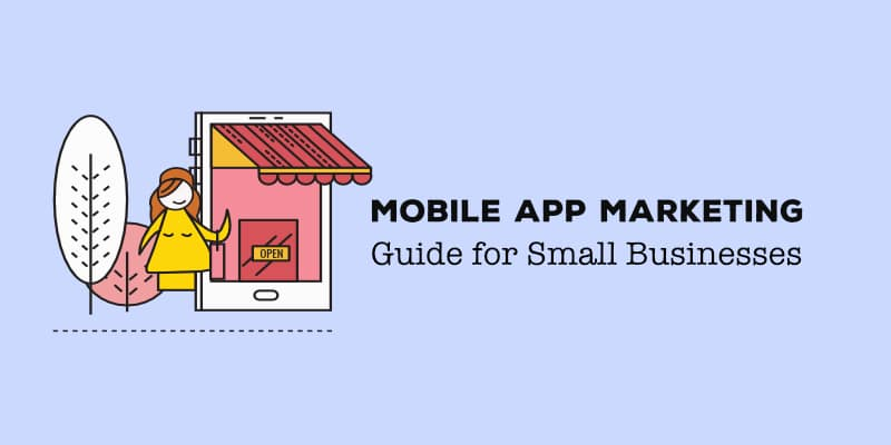 Mobile App Marketing Guide for Small Businesses