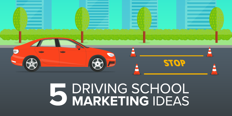 5 Driving School Marketing Ideas To Keep The Wheels Turning