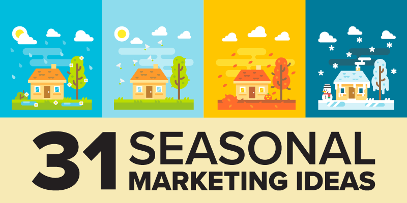 31 Seasonal Marketing Ideas