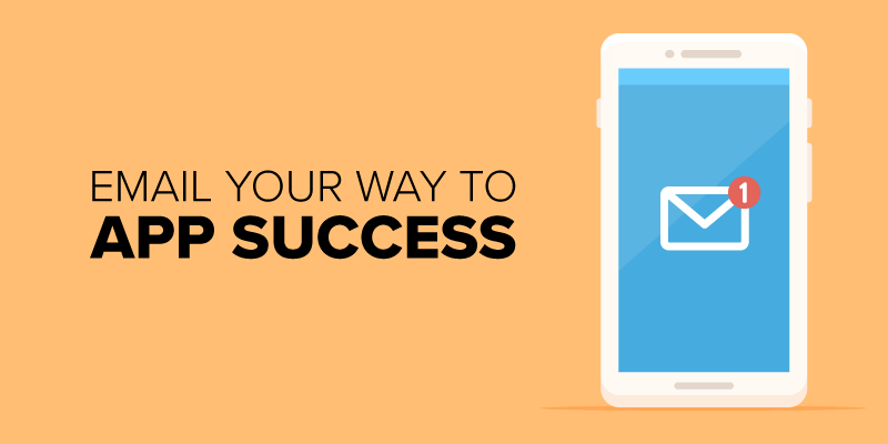 Guest Post: How to Email Your Way to App Success