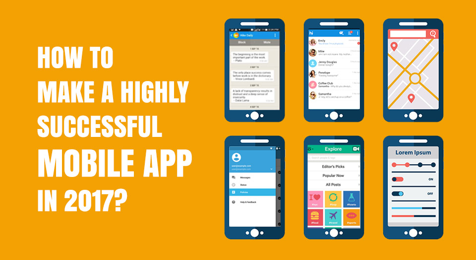 How to Make a Highly Successful Mobile App in 2017