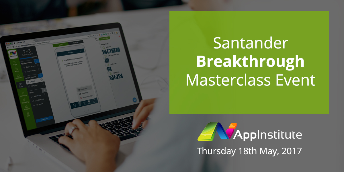AppInstitute to provide Masterclass for Santander Breakthrough Members