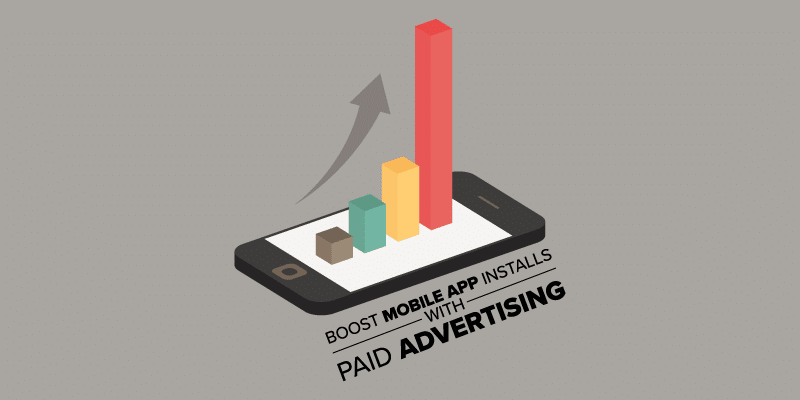 How to Boost Mobile App Installs Through Paid Advertising