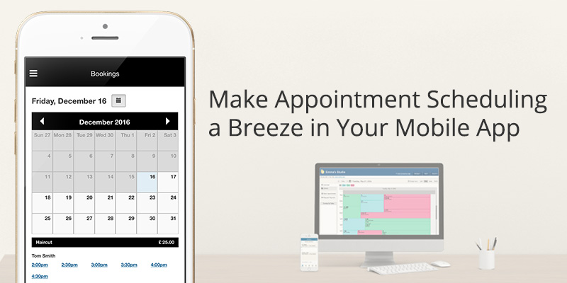 How to Make Appointment Scheduling a Breeze in Your Mobile App