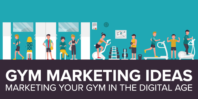Gym Marketing Ideas: Marketing Your Gym in the Digital Age
