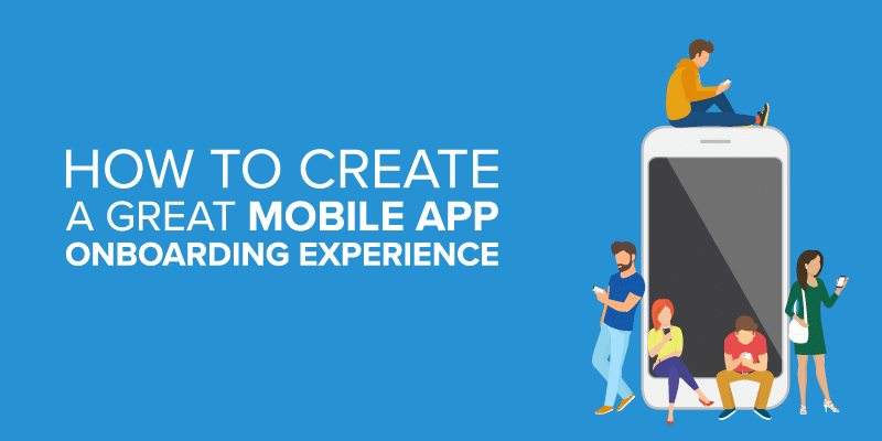 How to Create a Great Mobile App Onboarding Experience