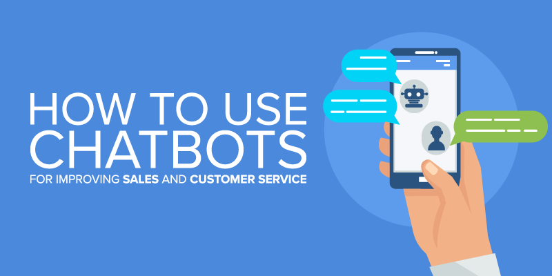 How to Use Chatbots for Improving Sales and Customer Service